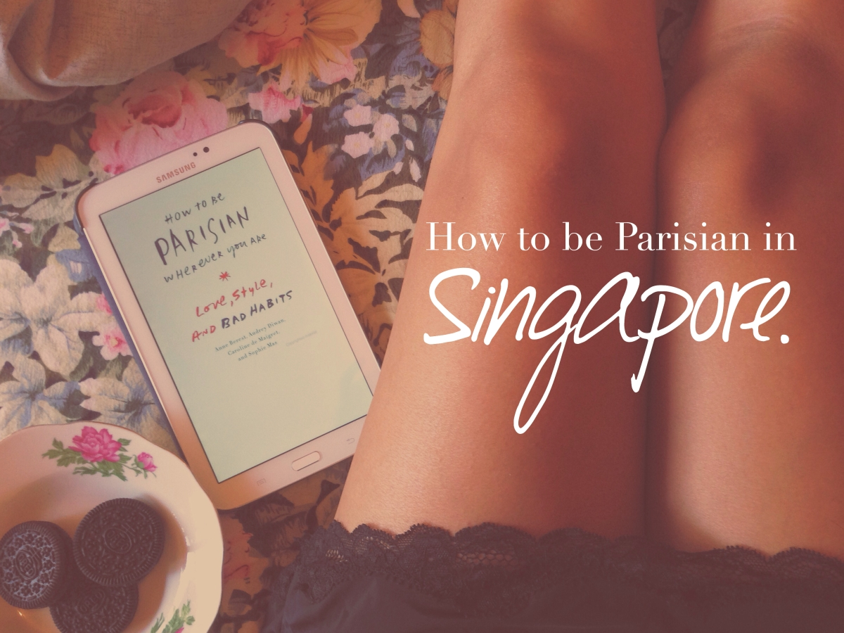 How to be Parisian in Singapore