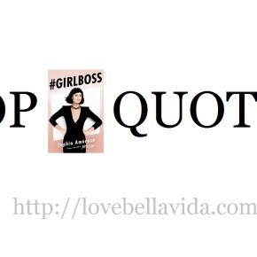 Top #GIRLBOSS Quotes