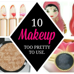 10 Makeup Too Pretty to Use
