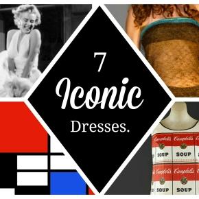 7 Iconic Dresses