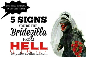 5 Signs You're The Bridezilla fromHell
