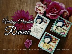 Vintage Powders: Sam Fong, Hoi Tong and Palladio RicePaper