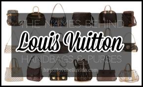 The Names Behind Louis Vuitton Handbags &Purses