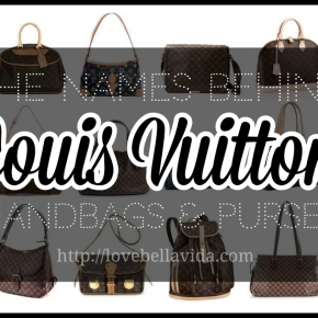 The Names Behind Louis Vuitton Handbags & Purses